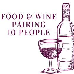 Food and Wine Pairing - 10 People