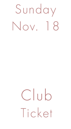 November Open House - SUNDAY Nov. 18th - Club Ticket