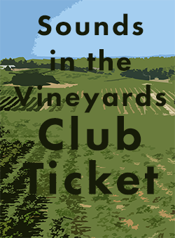 Sounds in the Vineyard - Club Ticket - May 25th